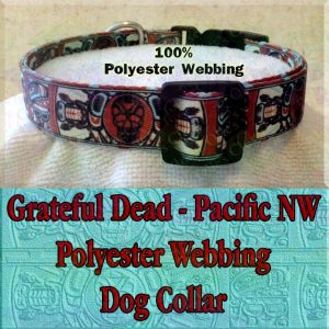 Grateful Dead Dog Collar Pacific Northwest Believe It If You Need It Designer Polyester Webbing Dog Collar Product Image No2