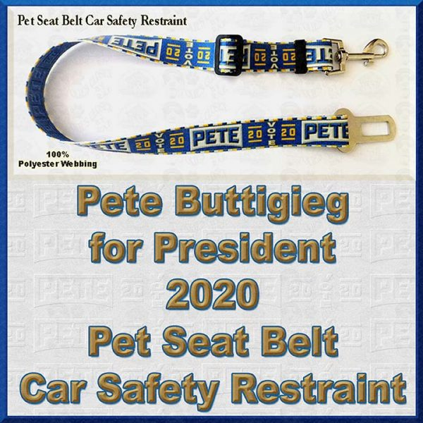Pete Buttigieg for President 2020 Pet Seat Belt Car Safety Restraint Product Image No1