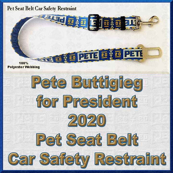 best dog seat belt 2020 Pete Buttigieg for President 2020 Pet Seat Belt Car Safety Restraint