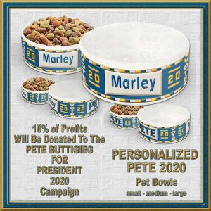 Personalized Ceramic Pet Bowl Pete Buttigieg for President CAMPAIGN 2020 Product Image No1