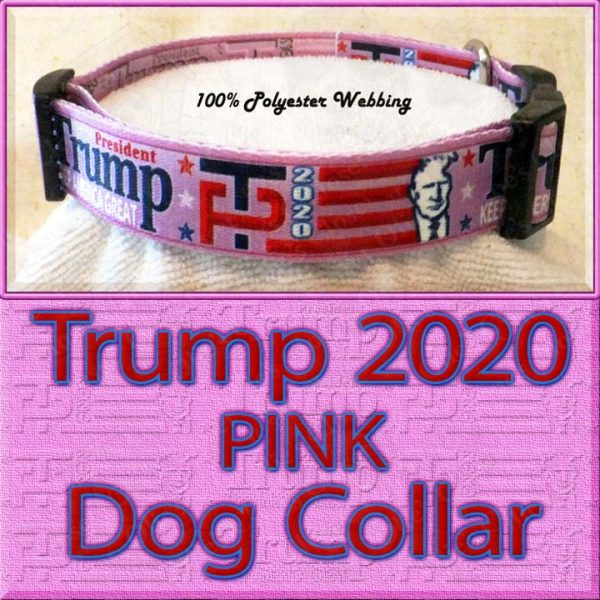 PINK Trump 2020 for President Designer Polyester Webbing Dog Collar Product Image No4